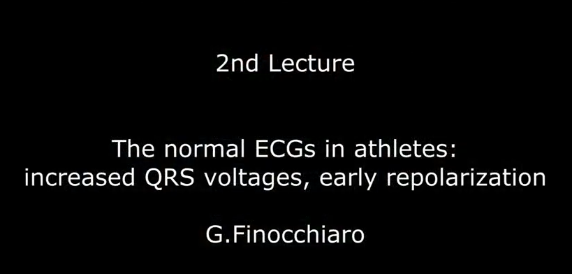 The normal ECGs in athletes: increased QRS voltages, early repolarization. G. Finocchiaro