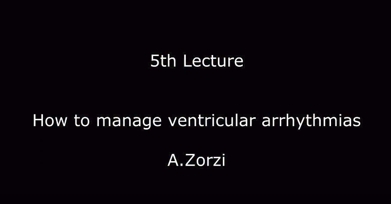 How to manage ventricular arrhythmias. A.Zorzi