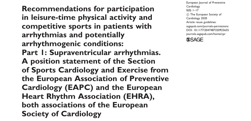 Recommendations for participation in leisure-time physical activity and competitive sports in patients with arrhythmias and potentially arrhythmogenic conditions: Part 1: Supraventricular arrhythmias. A position statement of the Section of Sports Cardiolo