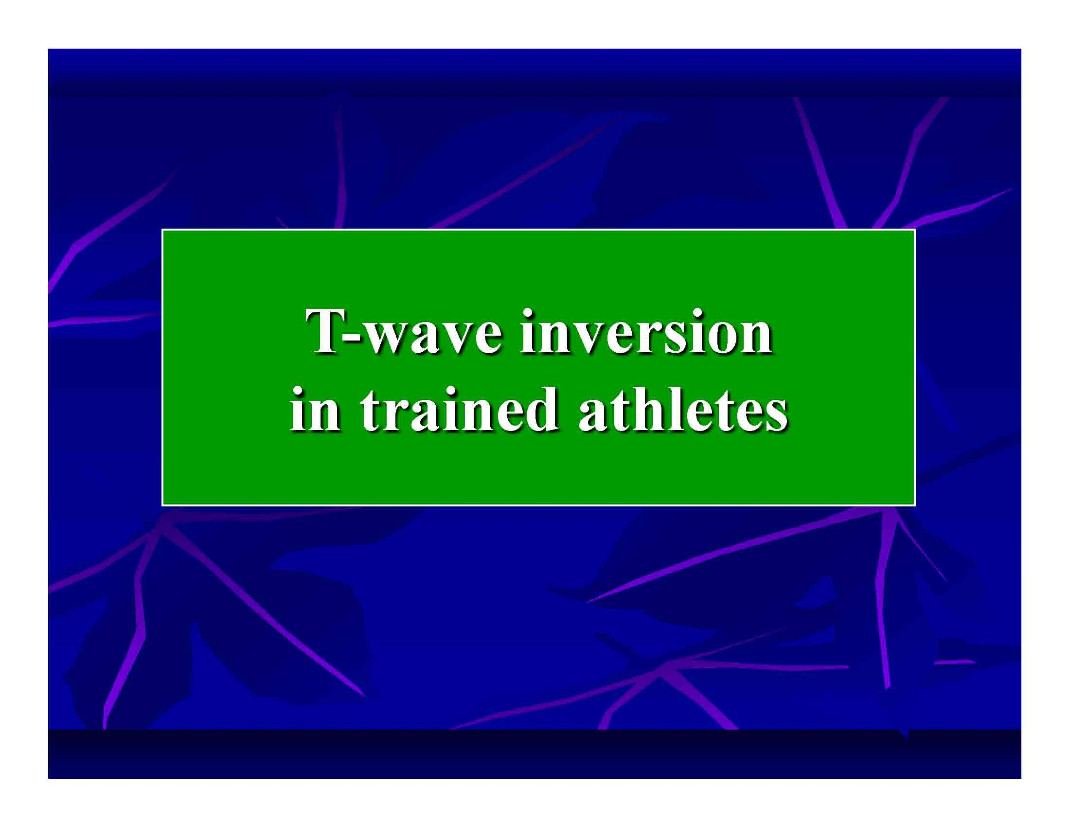T-wave inversion in trained athletes